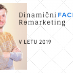 Dinamični Facebook remarketing v letu 2019